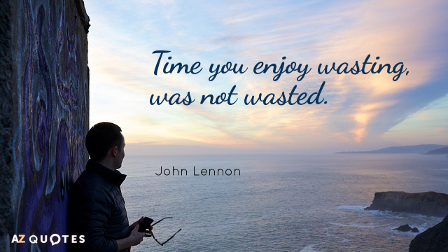 Quotation-John-Lennon-Time-you-enjoy-wasting-was-not-wasted-17-25-41