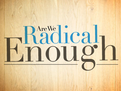 Are_We_Radical_Enough_0715_814664186