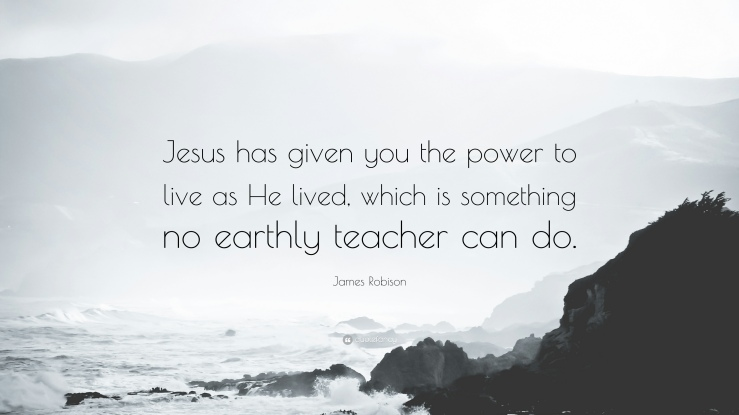 James-Robison-Quote-Jesus-has-given-you-the-power-to-live-as-He