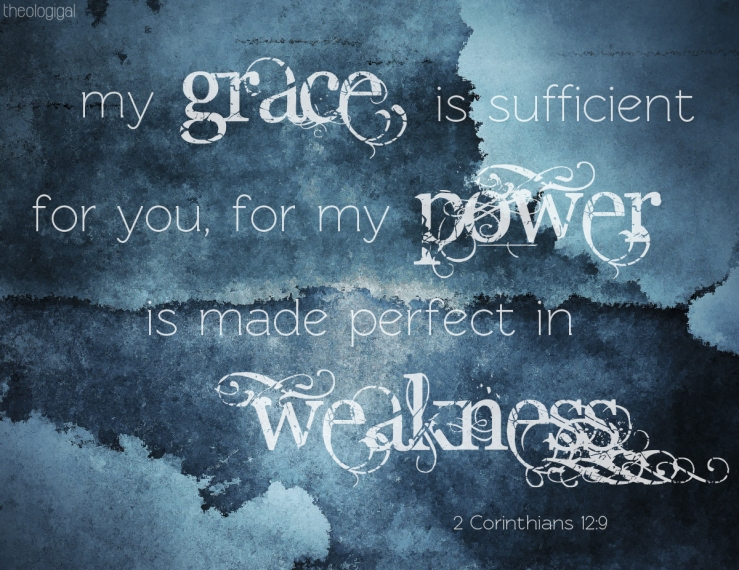 bible-verse-2-corinthians-my-grace-is-sufficient-for-you-for-my-power-is-made-perfect-in-weakness11