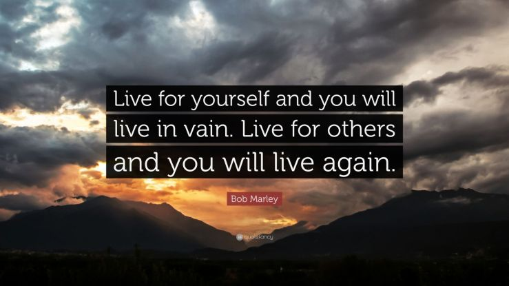 Bob-Marley-Quote-Live-for-yourself-and-you-will-live-in-vain-Live