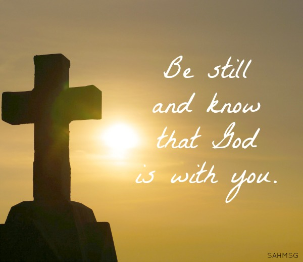 be-still-and-know-that-God-is-with-you-