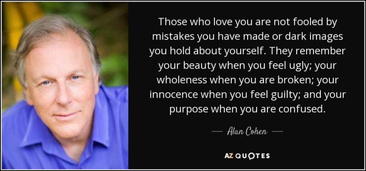 quote-those-who-love-you-are-not-fooled-by-mistakes-you-have-made-or-dark-images-you-hold-alan-cohen-74-39-49