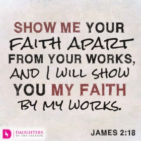 Show-me-your-faith-apart-from-your-works-and-I-will-show-you-my-faith-by-my-works