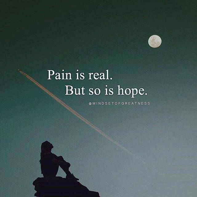 positive-quotes-pain-is-real-but-so-is-hope
