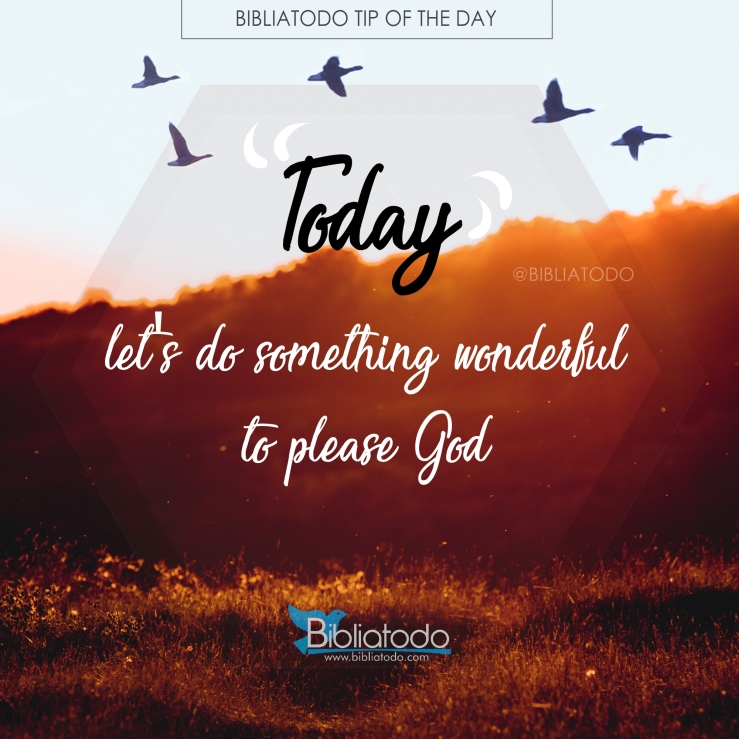 Today-lets-do-something-wonderful-to-please-God