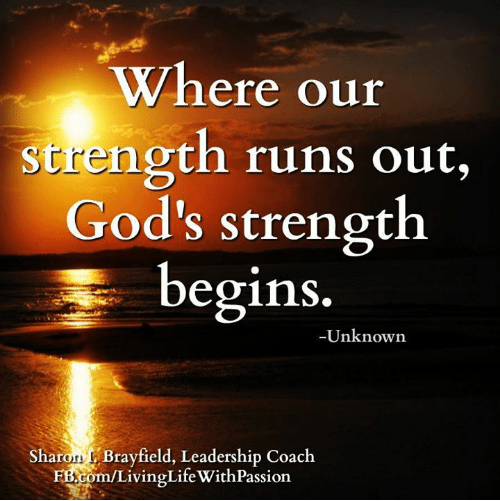 where-our-strength-runs-out-gods-strength-begins-unknown-sharon-37507158
