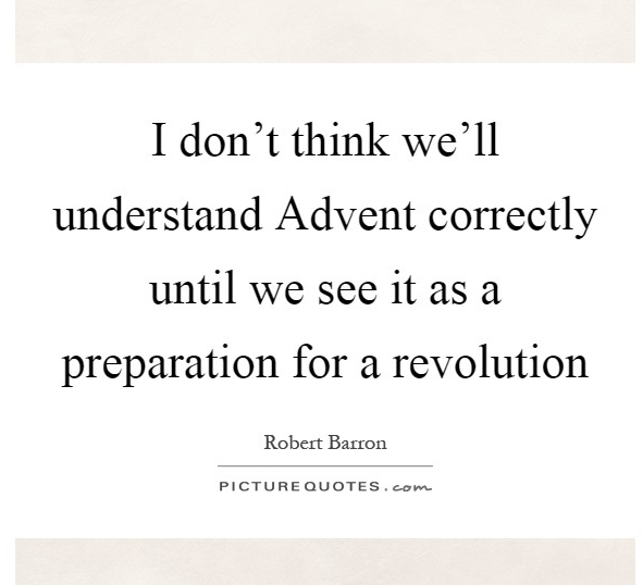 i-dont-think-well-understand-advent-correctly-until-we-see-it-as-a-preparation-for-a-revolution-quote-1.jpg