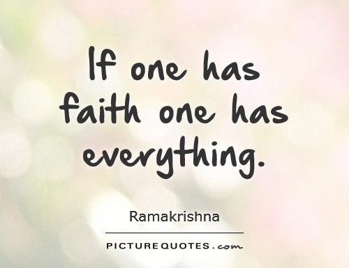 if-one-has-faith-one-has-everything-quote-1